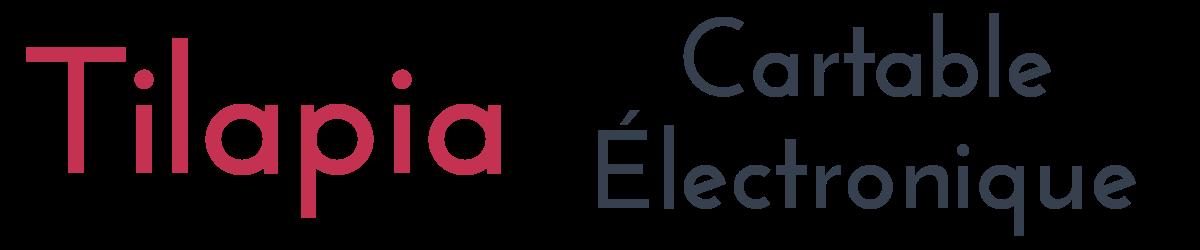 Tilapia Cartable Électronique